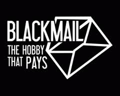 Blackmail the hobby that pays